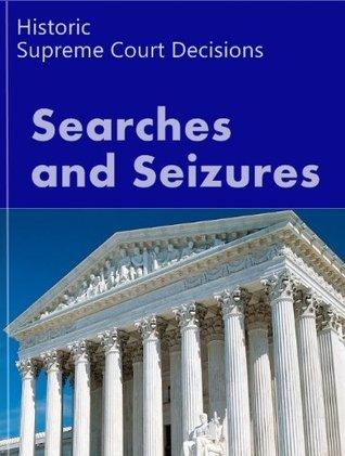 Search and Seizure Law: Historic Supreme Court Cases
