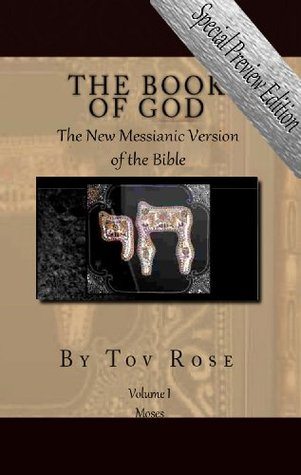 The New Messianic Version of the Bible (The Book of GOD)