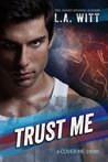 Trust Me (Cover Me, #2)