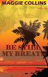 Be Still My Breath