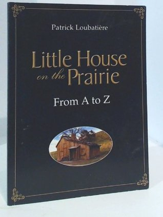 Little House on the Prairie From A to Z