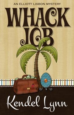 Whack Job (An Elliott Lisbon Mystery, #2)