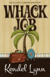 Whack Job (An Elliott Lisbon Mystery, #2)