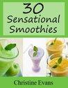 30 Sensational Smoothies