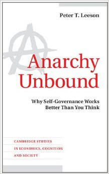 Anarchy Unbound: Why Self-Governance Works Better Than You Think (Cambridge Studies in Economics, Cognition, and Society)