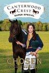 Chosen (Canterwood Crest Super Special, #1)