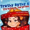 Truthy Ruthy's Christmas Surprise