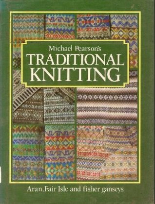 Traditional Knitting: Aran, Fair Isle and Fisher Ganseys by ...