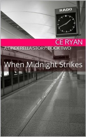 A Cinderella Story: Book Two: When Midnight Strikes