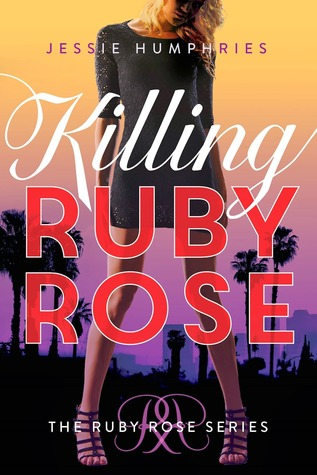 Killing Ruby Rose (Ruby Rose #1)