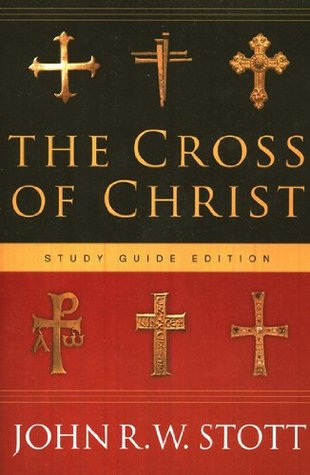 The Cross Of Christ: Study Guide Edition
