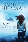 Not by Sight (Ozark Mountain Trilogy #1)