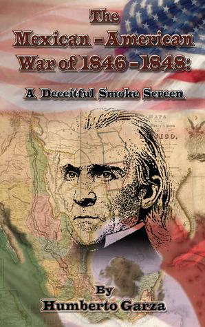 the-mexican-american-war-of-1846-48-a-deceitful-smoke-screen