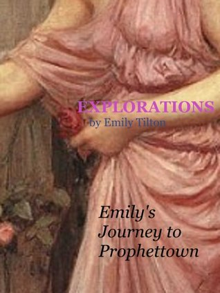 Explorations: Emily's Journey to Prophettown (Explorations, #33)
