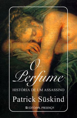 O Perfume by Patrick Süskind