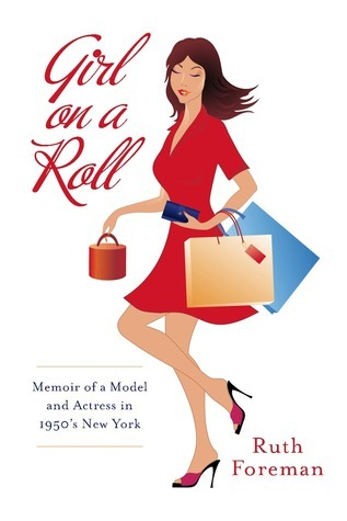 Girl On A Roll: Memoir of a Model and Actress in 1950's New York