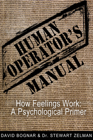 Human Operators Manual: How Feelings Work - A Psychological Primer