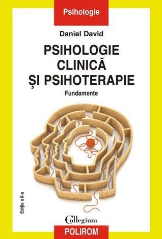 Psihologie clinică şi psihoterapie. Fundamente