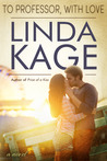 To Professor, with Love by Linda Kage