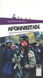 Afganistan Moğol İstilasından Amerikan İşgaline