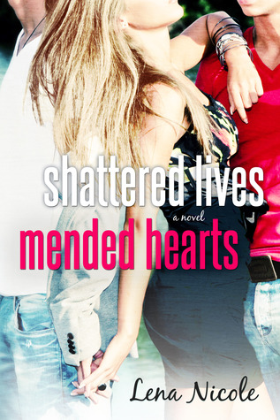 Shattered lives mended hearts by Lena Nicole