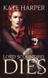 Lord Scoundrel Dies (Harriett Honeywell #1)
