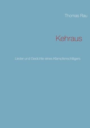 Kehraus: Lieder und Gedichte eines Klampfenschläg...