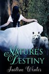 Nature's Destiny by Justine Winter