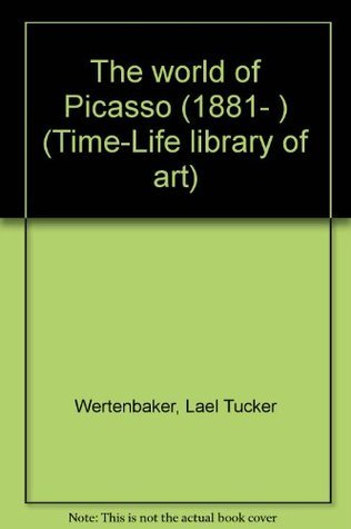 The World of Picasso: 1881-