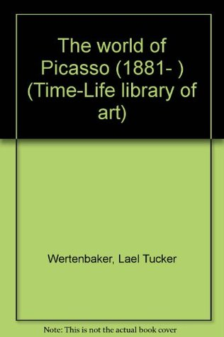 the-world-of-picasso-1881-time-life-library-of-art