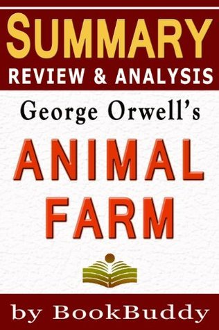 Animal Farm: A Fairy Story by George Orwell -- Summary, Review & Analysis