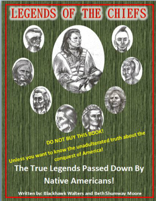 Legends of the Chiefs: The True Legends Passed Down by Native Americans