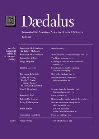 Daedalus 139:4 (Fall 2010) - On the Financial Crisis and Economic Policy
