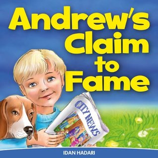 """Children's Book: """"Andrew's Claim to Fame"""" (Raising Boys Life Values & Virtues in children's books ages 2 4 8 ) (Bedtime Stories Early Readers Picture Books Kids Collection)"""