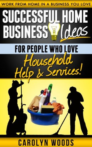 Successful Home Business Ideas For People Who Love Household Help