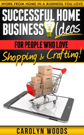 successful home business ideas for people who love shopping and