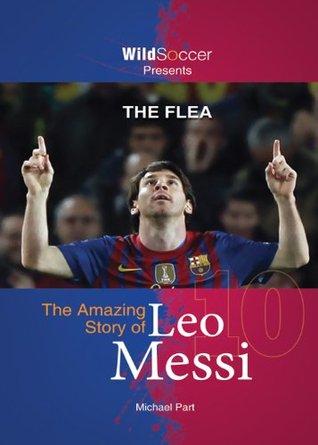 The Flea: The Amazing Story of Leo Messi