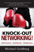 Knockout Networking by Michael Goldberg