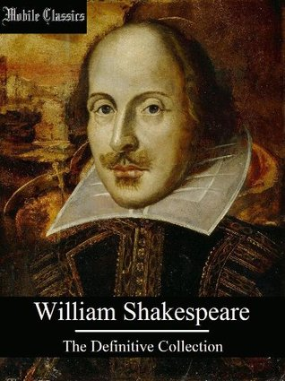 William Shakespeare: The Definitive Collection [Illustrated]