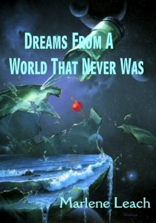 Dreams From a World That Never Was