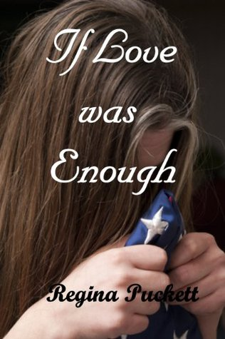 If Love was Enough by Regina Puckett