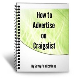 How To Advertise On Craigslist By Savvy Publications