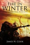 Fire in Winter (Surviving the Dead, #4)