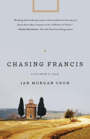 Chasing Francis by Ian Morgan Cron