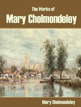 The Works of Mary Cholmondeley