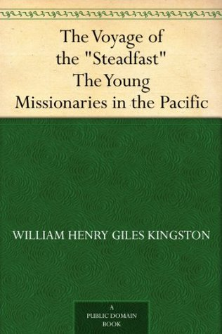 "The Voyage of the ""Steadfast"" The Young Missionaries in the Pacific"