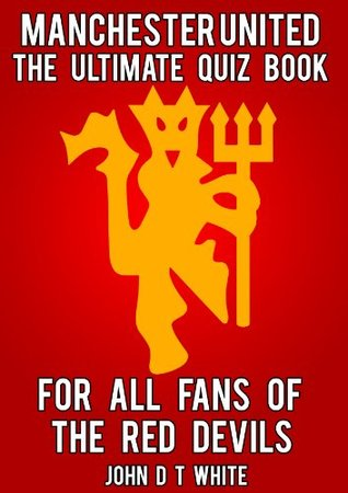 Manchester United - The Ultimate Quiz Book