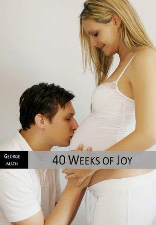 Week by Week Pregnancy Guide to 40 Weeks of Joy