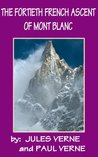 THE FORTIETH FRENCH ASCENT OF MONT BLANC (illustrrated)