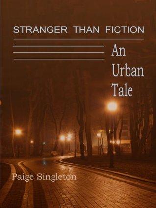 Stranger Than Fiction-An Urban Tale